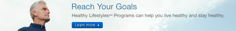 Reach Your Goals. Healthy LifestylesSM Programs — live healthy and stay healthy.